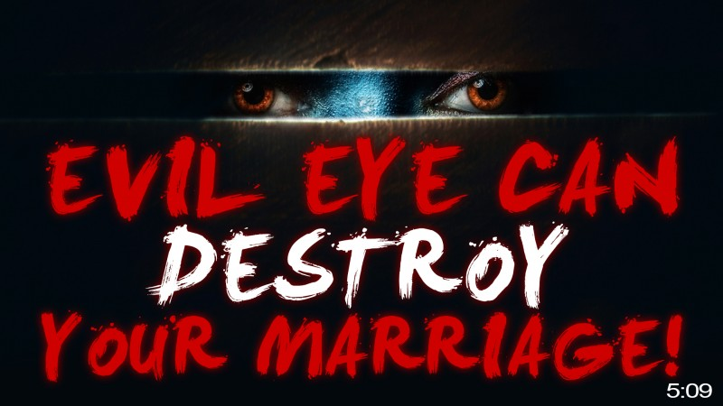 [?WARNING?] Protect Your Marriage From EVIL EYE! ?????