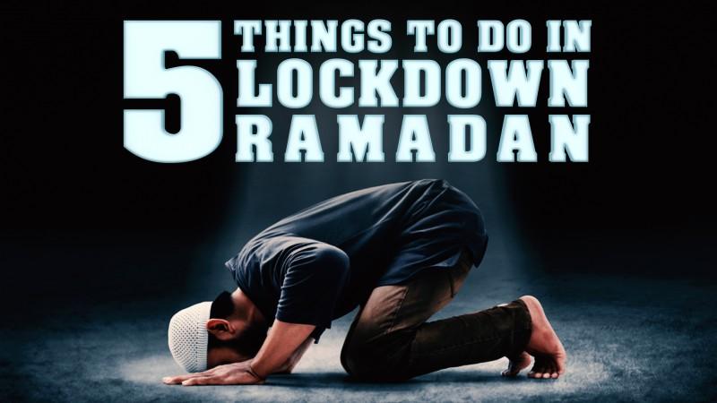 5 THINGS TO DO IN LOCKDOWN RAMADAN 2020!