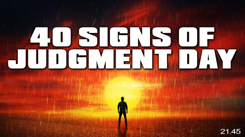 40 SIGNS OF JUDGEMENT DAY HAPPENING NOW! ???? - POWERFUL WARNING!