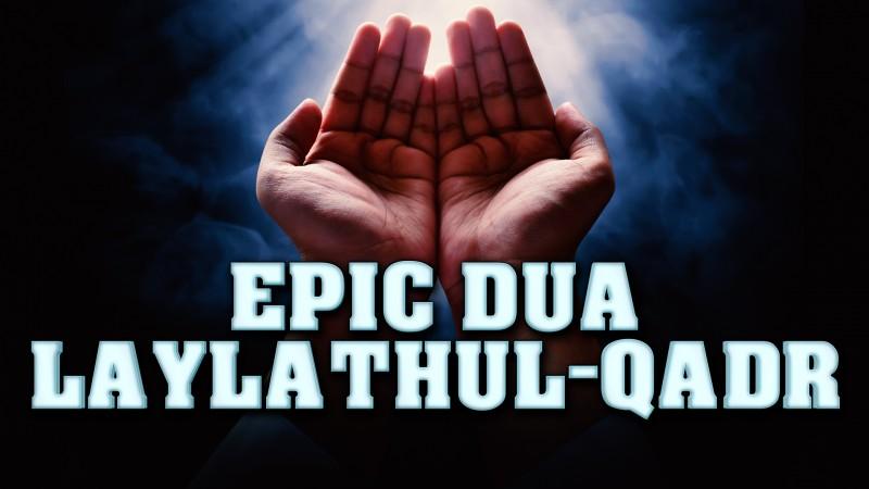 POWERFUL ENGLISH DUA FOR LAYLATHUL-QADR!