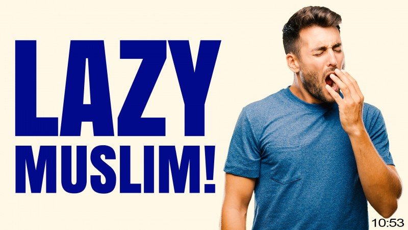 POWERFUL DUA FOR LAZY MUSLIMS!